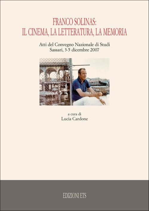 Franco Solinas.Il cinema, la letteratura, la memoria
