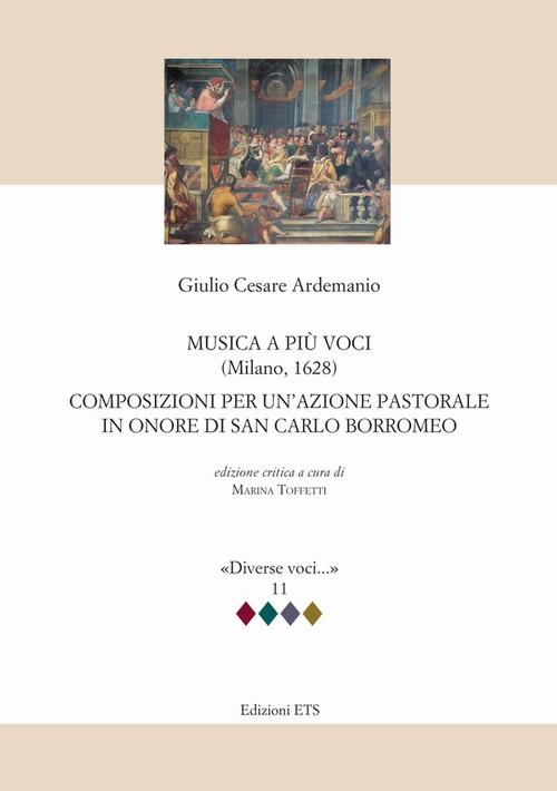 Musica a più voci (Milano, 1628).Composizioni per un'azione pastorale in onore di San Carlo Borromeo
