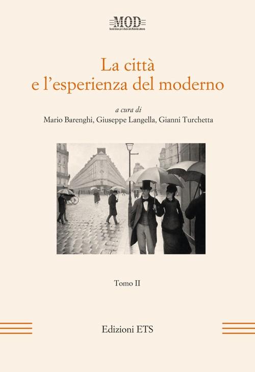 La città e l'esperienza del moderno - Tomo II