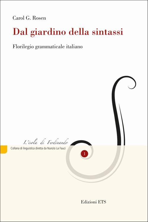 Dal giardino della sintassi.Florilegio grammaticale italiano