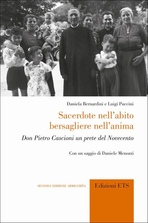Sacerdote nell'abito, bersagliere nell'anima.Don Pietro Coscioni un prete del Novecento<br> con un saggio di Daniele Menozzi