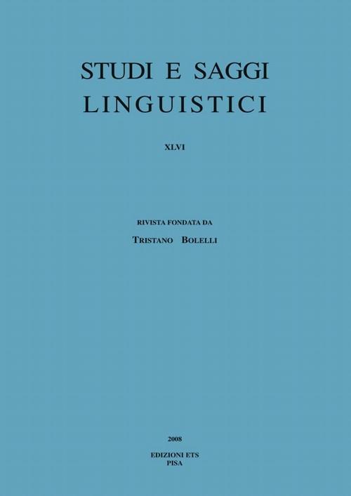 Studi e saggi linguistici XLVI