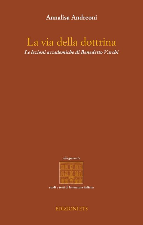 La via della dottrina.Le lezioni accademiche di Benedetto Varchi