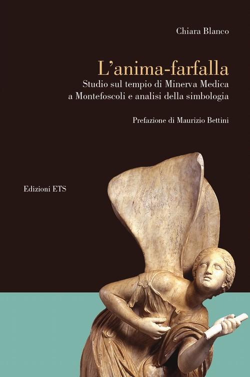 L'anima-farfalla.Studio sul tempio di Minerva Medica a Montefoscoli e analisi della simbologia