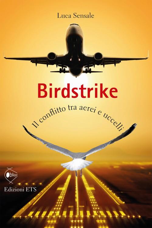 Birdstrike.Il conflitto tra aerei e uccelli
