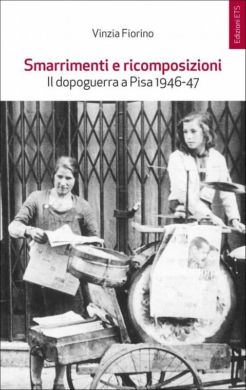 Smarrimenti e ricomposizioni.Il dopoguerra a Pisa 1946-1947