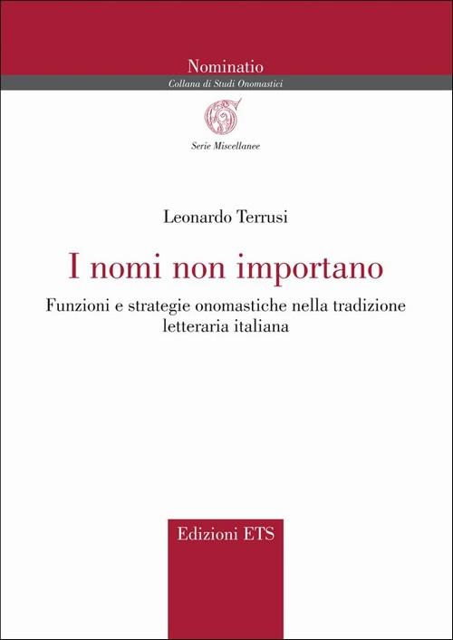 I nomi non importano.Funzioni e strategie onomastiche nella tradizione letteraria italiana