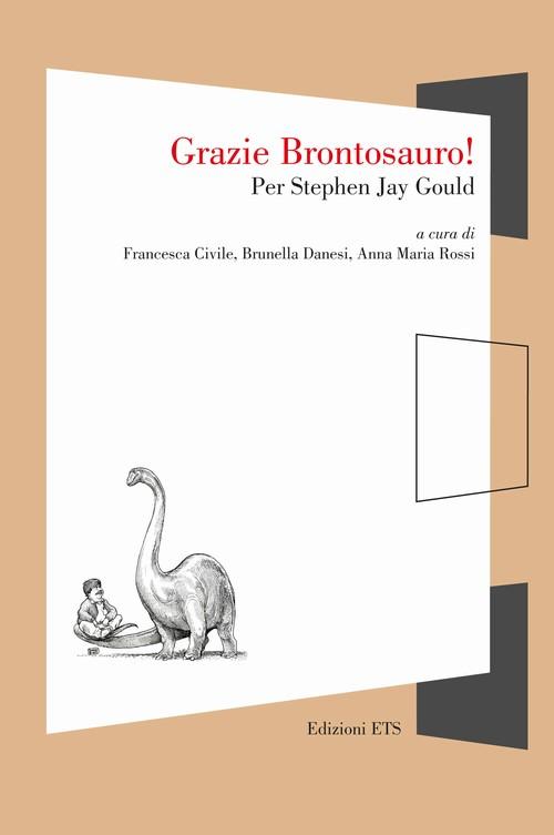 Grazie Brontosauro!.Per Stephen Jay Gould