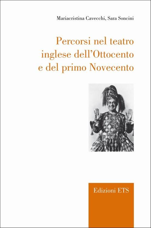 Percorsi nel teatro inglese dell'Ottocento e del primo Novecento