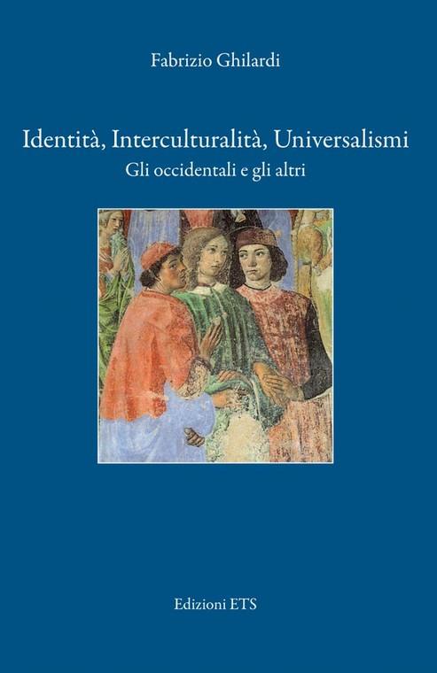 Identità, Interculturalità, Universalismi.Gli occidentali e gli altri