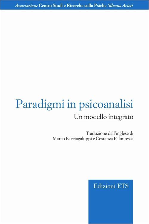 Paradigmi in psicoanalisi.Un modello integrato