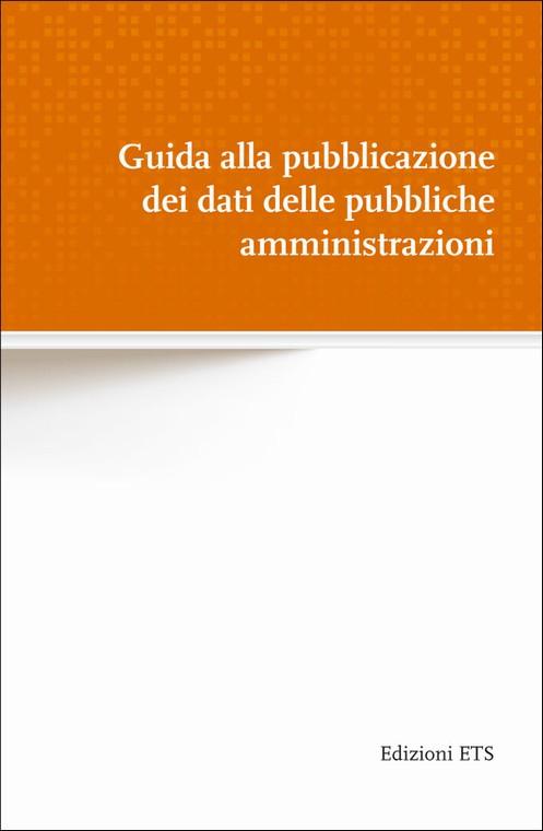 Guida alla pubblicazione dei dati delle pubbliche amministrazioni