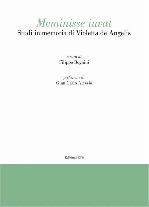 <i>Meminisse iuvat</i>.Studi in memoria di Violetta de Angelis