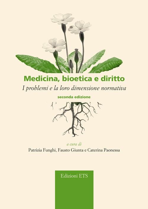 Medicina, bioetica e diritto.I problemi e la loro dimensione normativa - 2 edizione