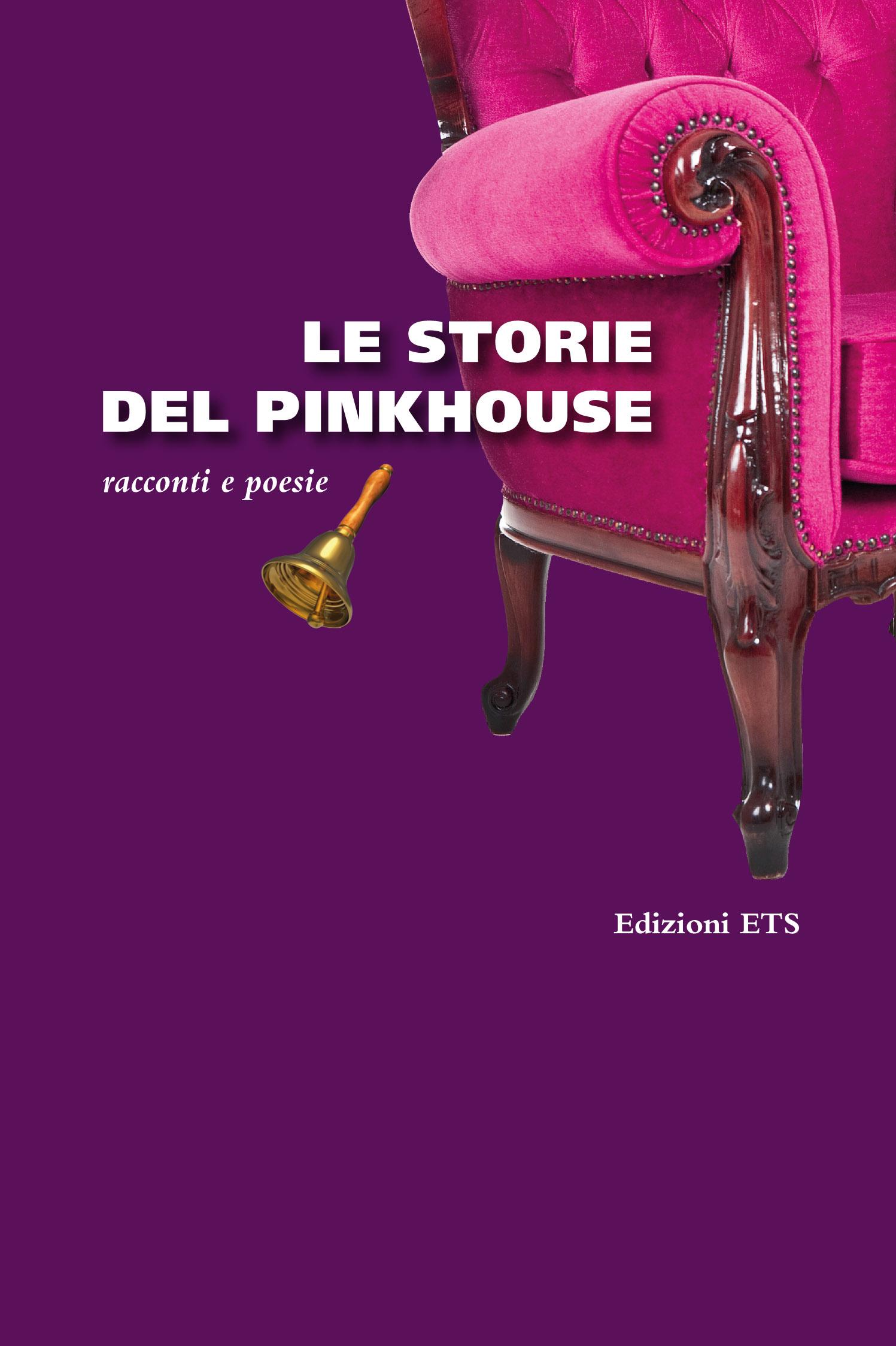Le storie del Pinkhouse.racconti e poesie