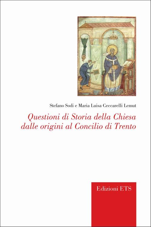 Questioni di Storia della Chiesa dalle origini al Concilio di Trento