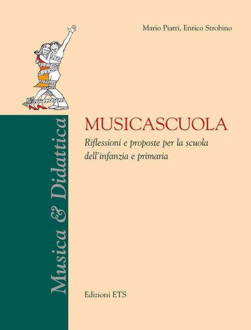 Musicascuola.Riflessioni e proposte per la scuola dell'infanzia e primaria