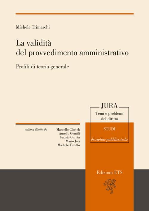 La validità del provvedimento amministrativo.Profili di teoria generale