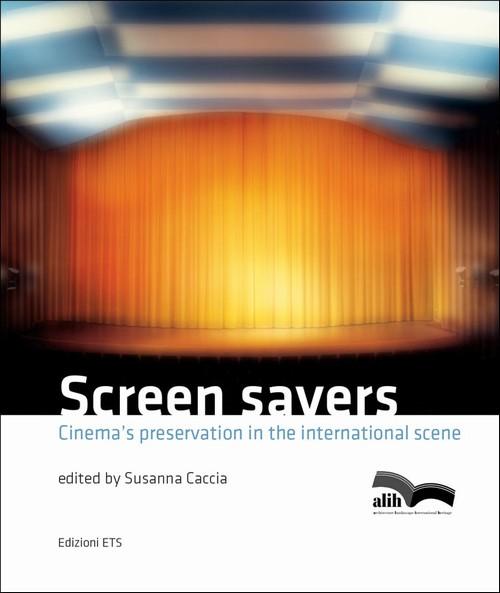 Screen Savers.Cinema's preservation in the international scene