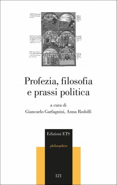 Profezia, filosofia e prassi politica