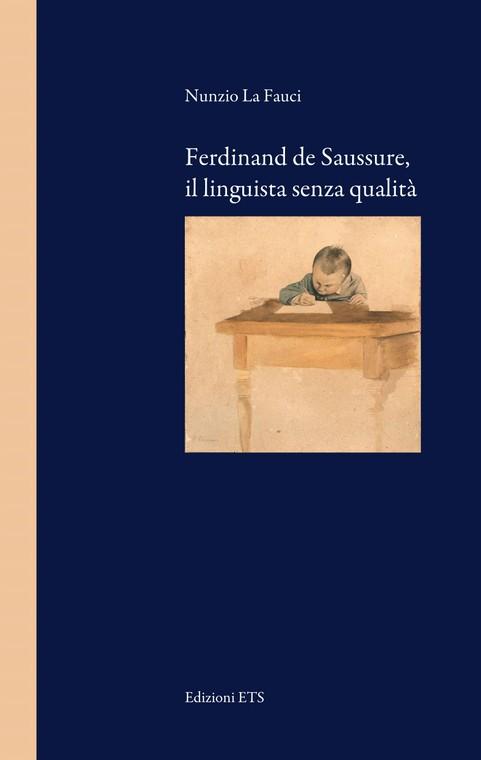 Ferdinand de Saussure, il linguista senza qualità
