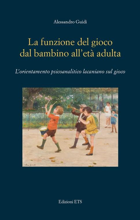 La funzione del gioco dal bambino all'età adulta..L'orientamento psicoanalitico lacaniano sul gioco