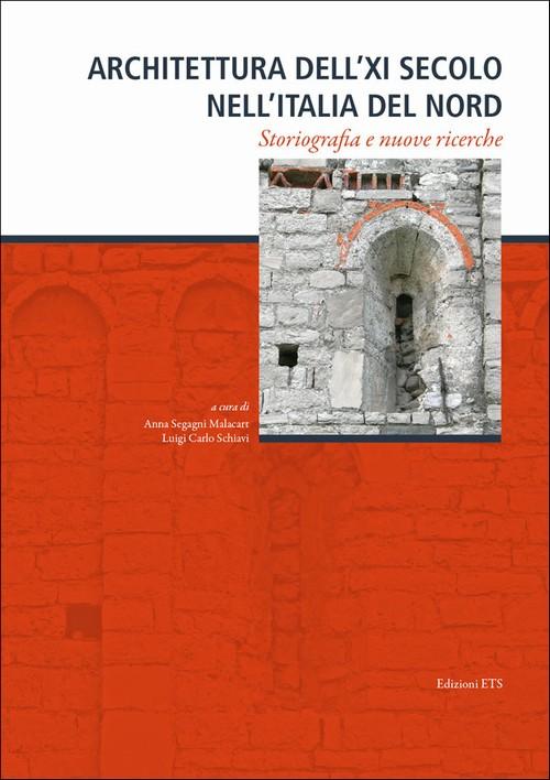 Architettura dell'XI secolo nell'Italia del nord.Storiografia e nuove ricerche