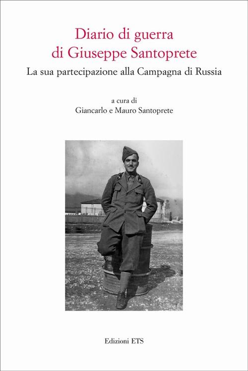 Diario di guerra di Giuseppe Santoprete.La sua partecipazione alla Campagna di Russia