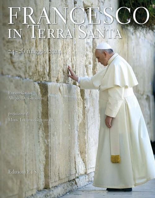 Francesco in Terra Santa.24-26 maggio 2014