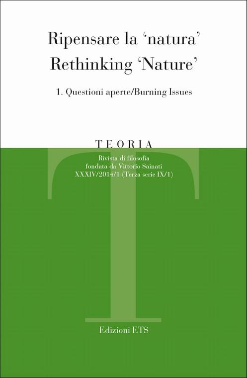 Teoria 2014-1.Ripensare la 'natura' / Rethinking 'nature'.<br/> 1. Questioni aperte/Burning Issues