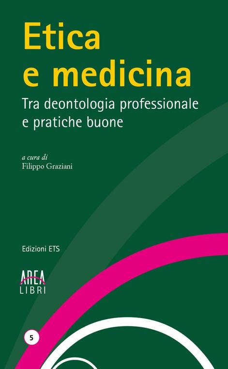 Etica e medicina.Tra deontologia professionale e pratiche buone