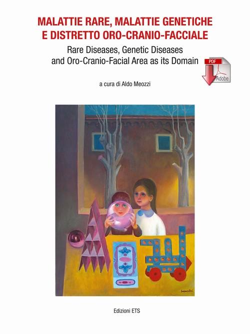 Malattie rare, malattie genetiche e distretto oro-cranio-facciale.Rare Diseases, Genetic Diseases and Oro-Cranio-Facial Area as its Domain