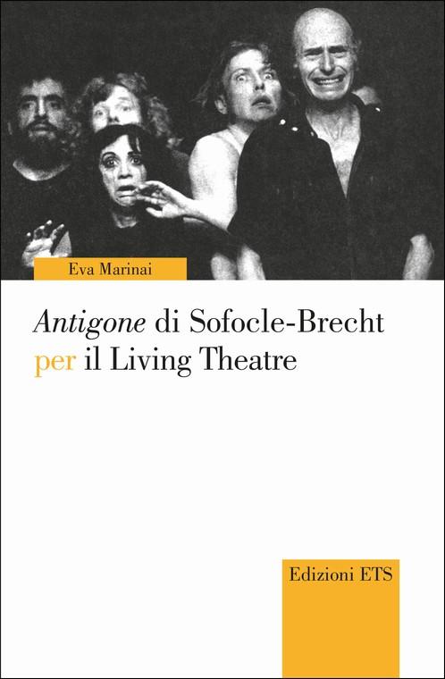 Antigone di Sofocle-Brecht per il Living Theatre