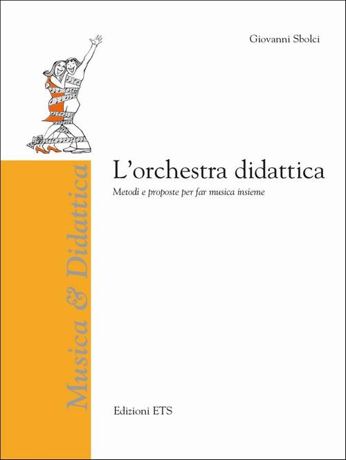 L'orchestra didattica.Metodi e proposte per far musica insieme