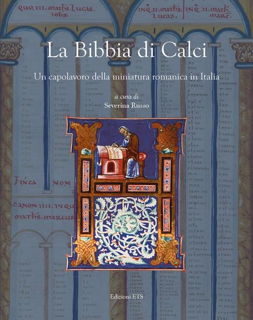 La Bibbia di Calci.Un capolavoro della miniatura romanica in Italia
