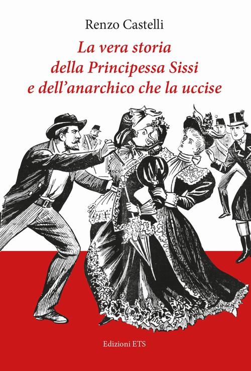 La vera storia della Principessa Sissi <br> e dell'anarchico che la uccise