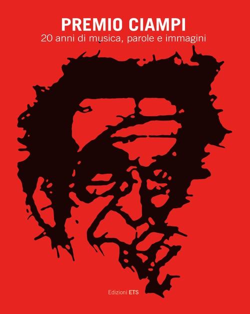 PREMIO CIAMPI.20 anni di musica, parole e immagini