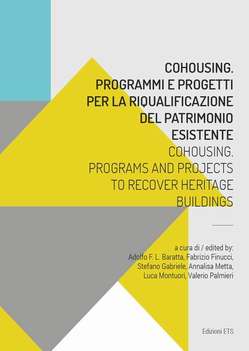 COHOUSING.Programmi e progetti per la riqualificazione del patrimonio esistente – Programs and Projects to Recover Heritage Buildings.