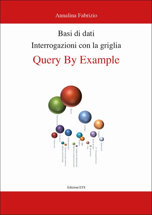 Basi di dati – Interrogazioni con la griglia Query by Example