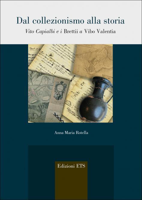 Dal collezionismo alla storia.Vito Capialbi e i<em>Brettii</em>a<em>Vibo Valentia</em>