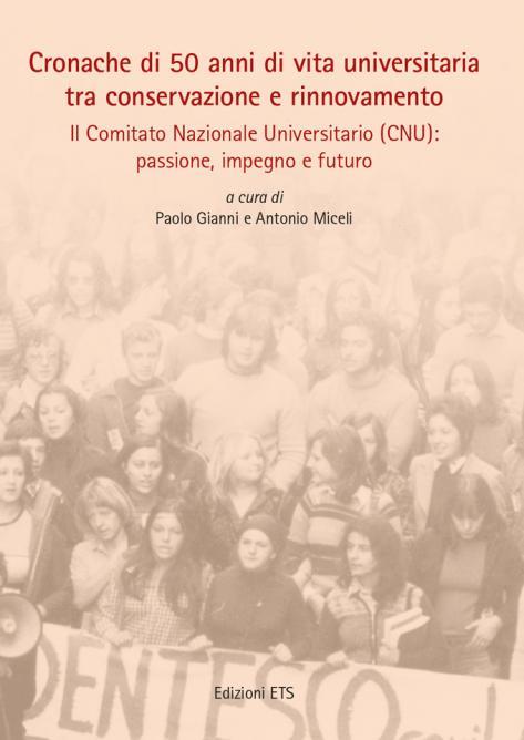 Cronache di 50 anni di vita universitaria tra conservazione e rinnovamento.Il Comitato Nazionale Universitario (CNU): passione, impegno e futuro
