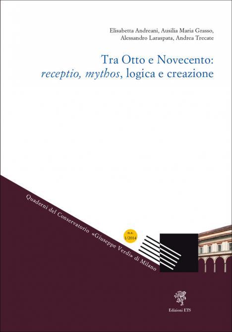 Tra Otto e Novecento: <em>receptio</em>, <em>mythos</em>, logica e creazione