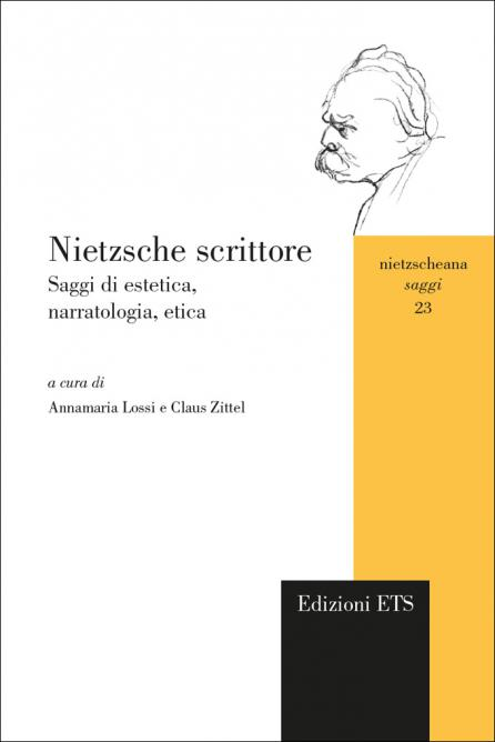 Nietzsche scrittore.Saggi di estetica, narratologia, etica