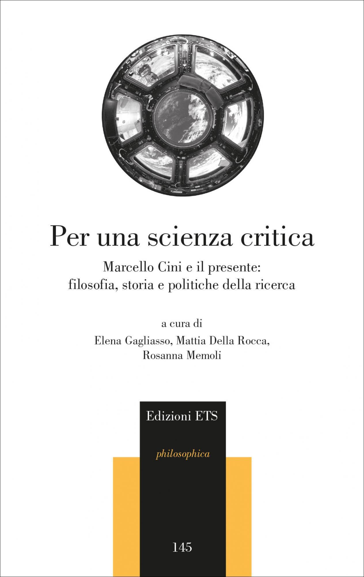 Per una scienza critica.Marcello Cini e il presente: filosofia, storia e politiche della ricerca
