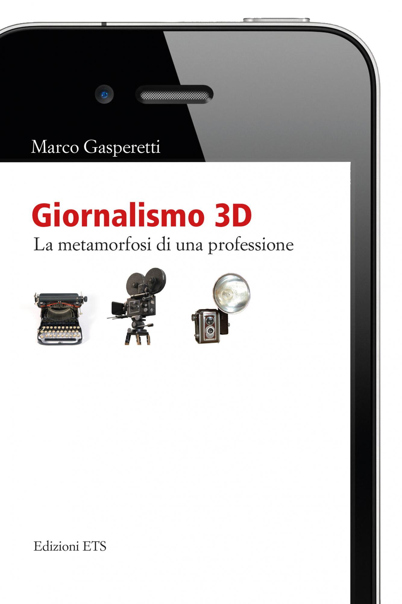 Giornalismo 3D.La metamorfosi di una professione