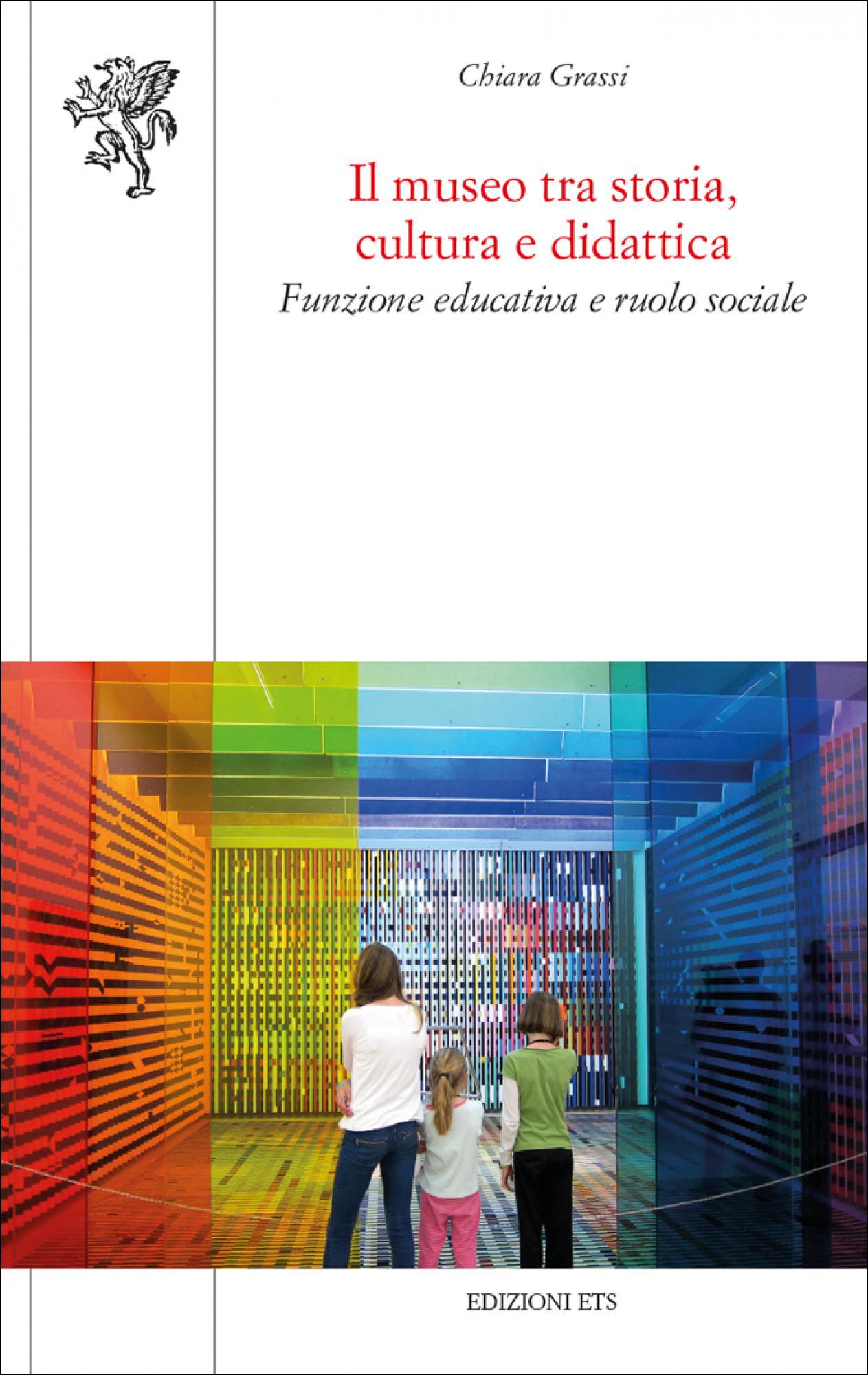 Il museo tra storia, cultura e didattica.Funzione educativa e ruolo sociale