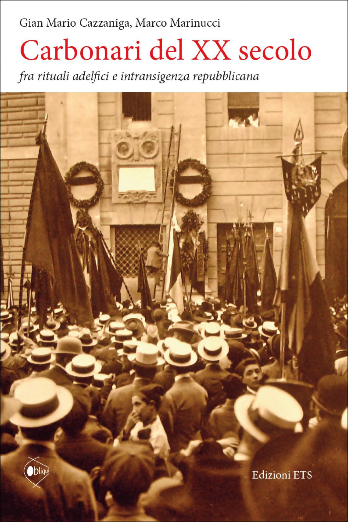 Carbonari del XX secolo.fra rituali adelfici e intransigenza repubblicana