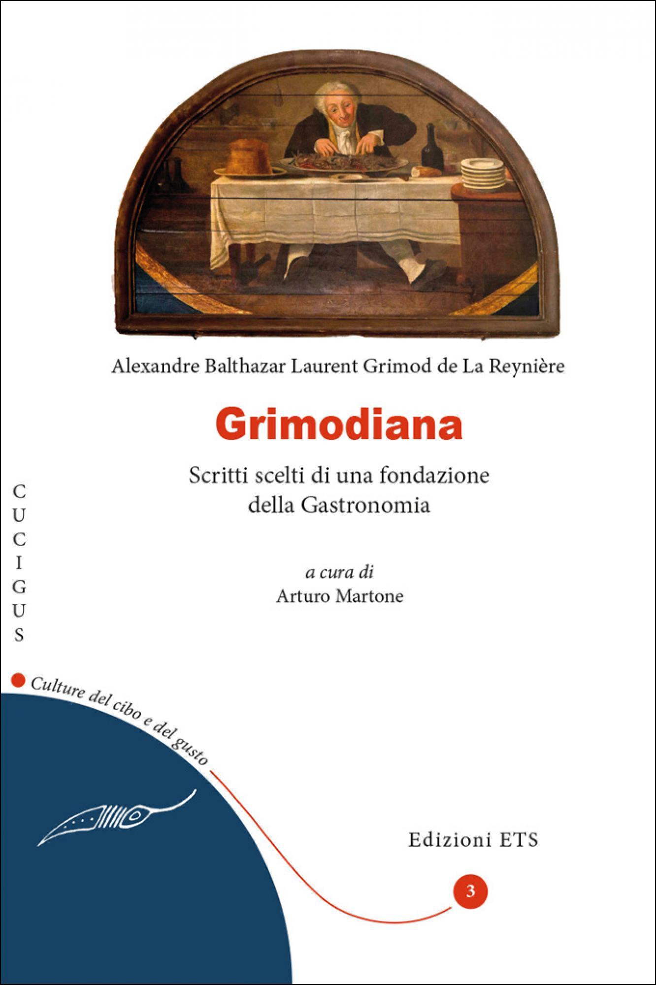 Grimodiana.Scritti scelti di una fondazione della Gastronomia