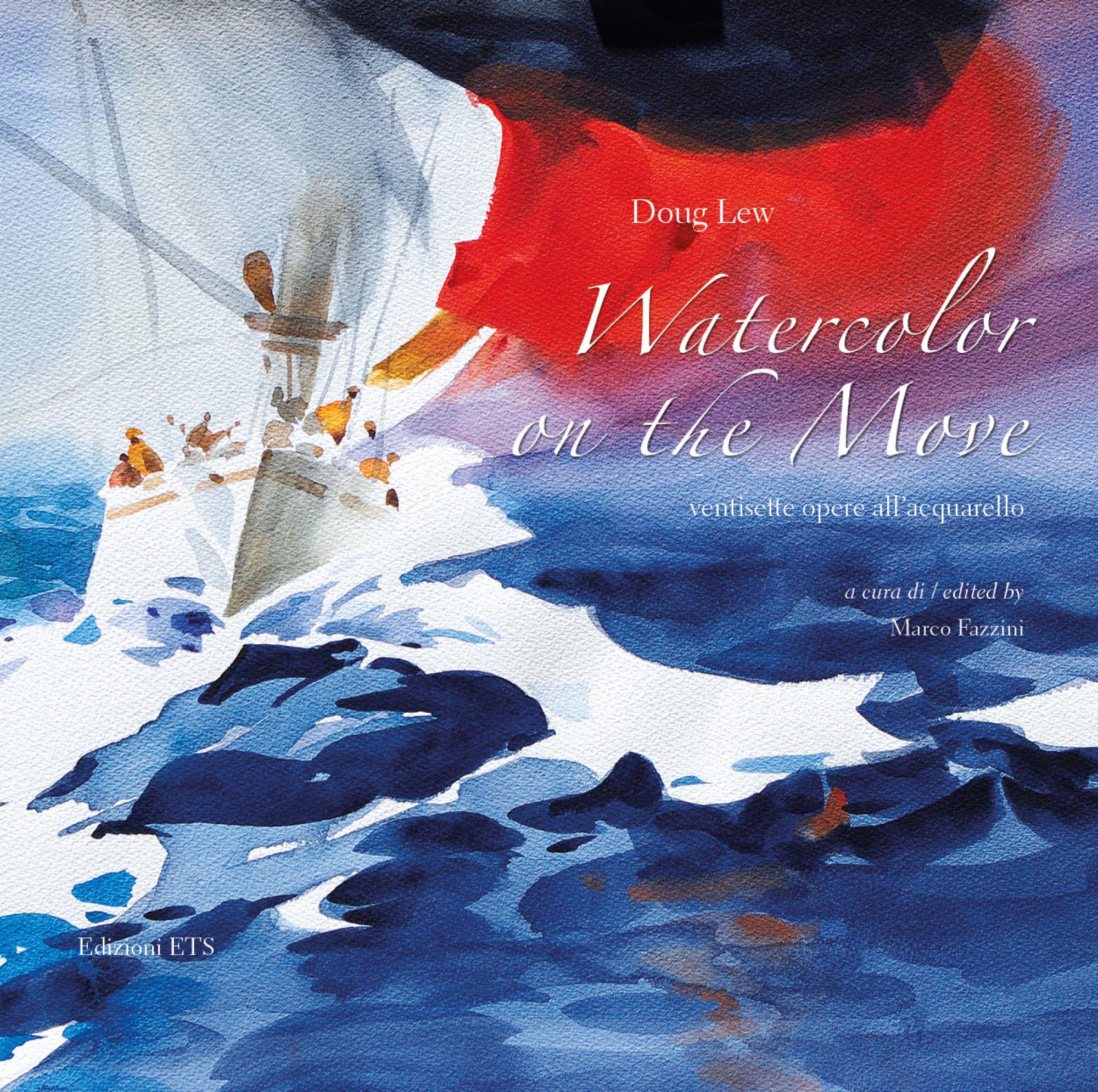 Watercolor on the Move.ventisette opere all'acquarello