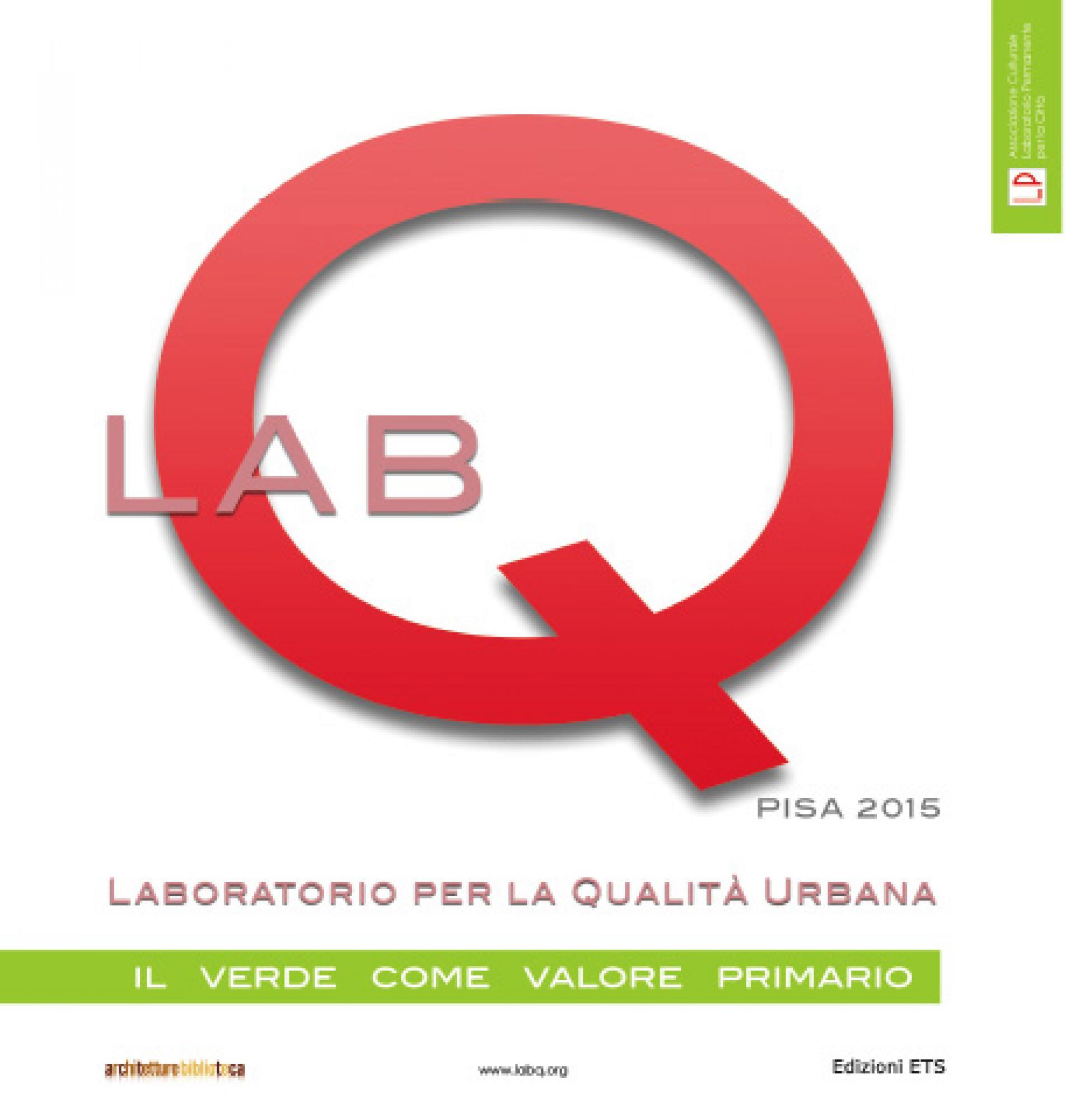 Lab Q. Il verde come valore primario.Pisa, 16-25 ottobre 2015